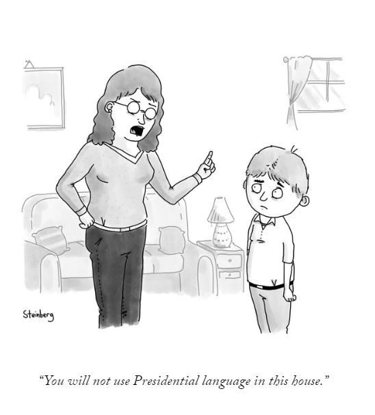 You will not use Presidential language ...